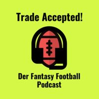 Trade Accepted! - Der Fantasy Football Podcast (Deutsch)