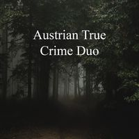 Austrian True Crime Duo