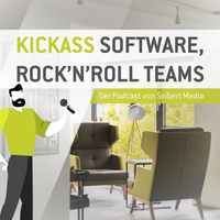 Kickass Software, Rock 'n' Roll Teams - Der Podcast von Seibert Media!