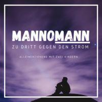 mannoMANN - zu dritt gegen den Strom