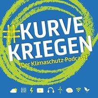 #Kurvekriegen - Der Klimaschutz-Podcast