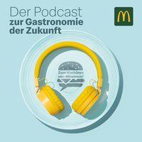 Zum Hierhören oder Mitnehmen? Der Podcast zur Gastronomie der Zukunft