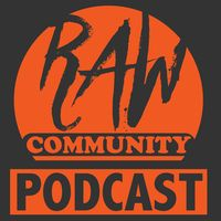 Raw Community Podcast