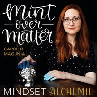 mint over matter - mindset alchemie