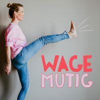 WageMutig