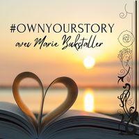 Own your story - le podcast pour une vie digne d'un roman