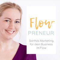Flowpreneur - Sanftes Marketing für dein Business im Flow
