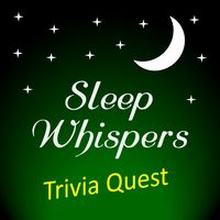 Sleep Whispers: Trivia Quest