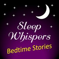 Sleep Whispers: Bedtime Stories