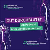 Gut Durchblutet — ein Podcast über Gefäßgesundheit