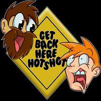 Get Back Here Hotshot