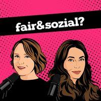 FAIR & SOZIAL? - Erfahrungen aus der Sozialen Arbeit