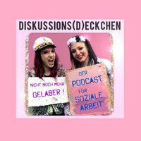 Diskussions(d)eckchen - Der Podcast für Soziale Arbeit