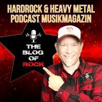 THE BLOG OF ROCK  - Das Hardrock & Heavy Metal Podcast MusikMagazin