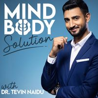 Mind-Body Solution with Dr. Tevin Naidu