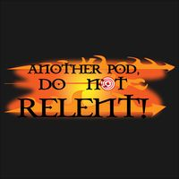 Do Not Relent - A World Of Warcraft Podcast