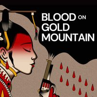 Blood on Gold Mountain: A Story from the 1871 LA Chinatown Massacre