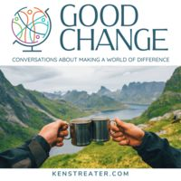 Good Change: Conversations About Making a World of Difference