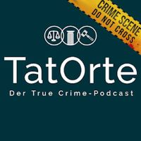 TatOrte - Der True Crime-Podcast
