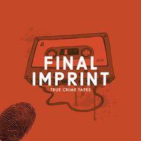 Final Imprint: True Crime Tapes