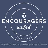 Encouragers United Podcast