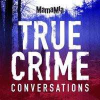 True Crime Conversations