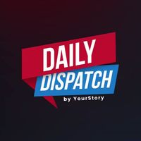 Daily Dispatch by YourStory