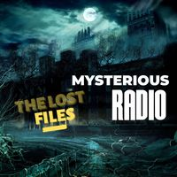 Mysterious Radio: The Lost Files