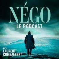 Nego, le Podcast