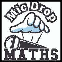 Mic Drop Maths