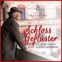 Schlossgeflüster aus Tratzberg mit Ulrich Goëss-Enzenberg