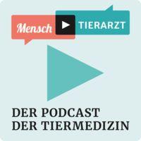 mensch:tierarzt - der Podcast der Tiermedizin