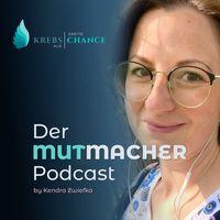 Krebs als zweite Chance- Der Mutmacher Podcast