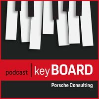 keyBOARD - Ein Podcast von Porsche Consulting