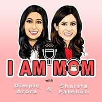 I AM MOM Parenting Podcast