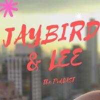 Jaybird and Lee