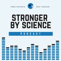The Stronger By Science Podcast
