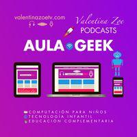 Aula Geek | Valentina Zoe 👩&#128187