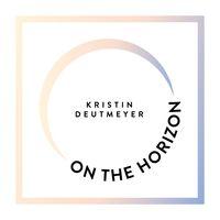 On the Horizon with Kristin Deutmeyer