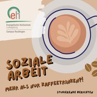 Soziale Arbeit – Mehr als nur Kaffeetrinken?!