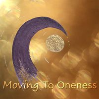 Moving To Oneness