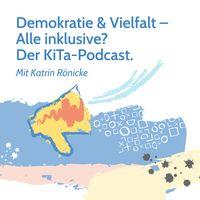Demokratie und Vielfalt – Alle inklusive? Der KiTa-Podcast