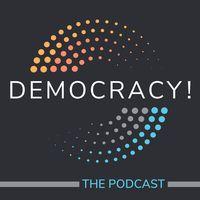 Democracy! The Podcast