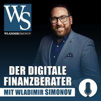 Der digitale Finanzberater mit Wladimir Simonov: Finanzdienstleistung | Versicherung | Business |Online-Marketing | Coaching | Beratung | Motivation