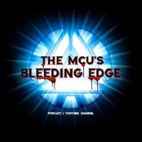 The MCU'S Bleeding Edge