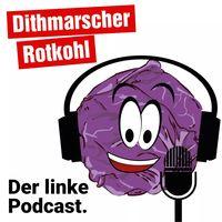 Dithmarscher Rotkohl - der linke Podcast