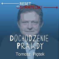 Dochodzenie prawdy - Tomasz Piątek