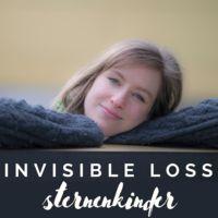 Invisible Loss - Sternenkinder und unerfüllter Kinderwunsch