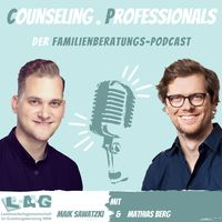 Counseling.Professionals. Der Familienberatungs-Podcast