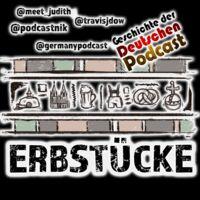 Erbstücke: Geschichte der Deutschen Podcast